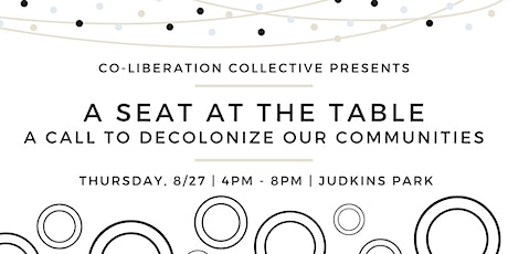 A Seat At The Table: A Call To Decolonize Our Communities tickets