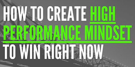 How to createHIGH PERFORMANCE MINDSET to win right now tickets