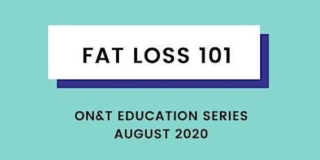 Fat Loss 101 - Education Series tickets