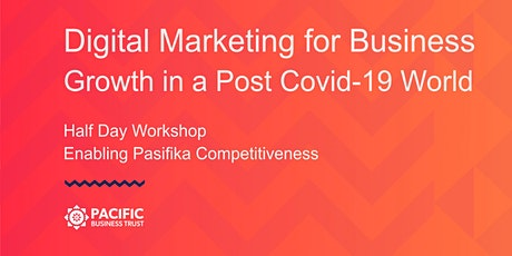 AUCKLAND | Digital Marketing for Business Growth in a Post Covid-19 World tickets
