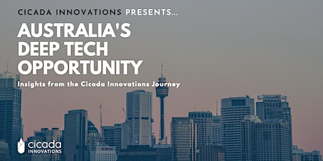 "Cicada Innovations Report Launch: ""Australia's Deep Tech Opportunity"" tickets"