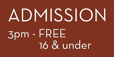 Admission 3pm - FREE 16 years & under tickets