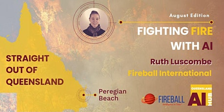 Fighting Fire with AI - Straight Out of Queensland August tickets