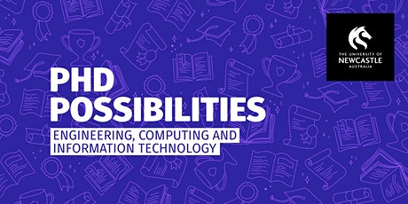 PhD Possibilities   Engineering + Computing and IT tickets