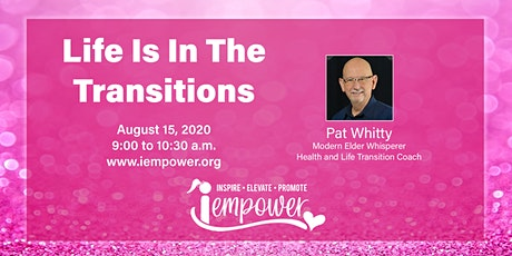 iEmpower's Virtual Meeting: Life Is In The Transitions tickets