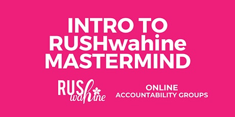 Intro to RUSHwahine MASTERMIND tickets