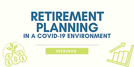 Retirement Planning in a COVID-19 Environment tickets