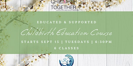 Educated and Supported: Childbirth Education Course tickets
