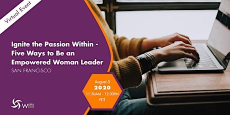 Ignite the Passion Within - Five Ways to Be an Empowered Woman Leader tickets