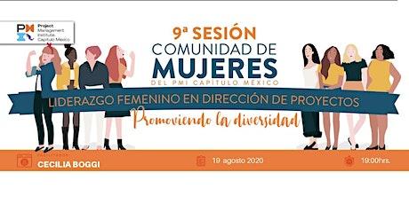9a sesión Comunidad de Mujeres Liderazgo Femenino en Dirección de Proyectos tickets