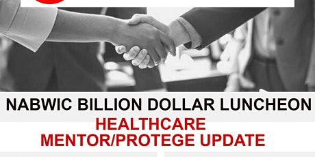 NABWIC  BILLION $ LUNCHEON - HEALTHCARE MENTOR/PROTEGE UPDATE tickets