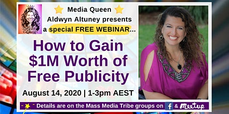 How to Gain over $1M worth of Free Publicity -  SPECIAL FREE WEBINAR tickets