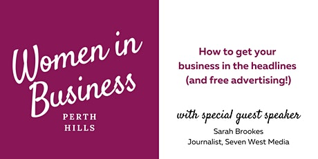 PHWIB - How to get your business in the headlines (and free advertising!) tickets