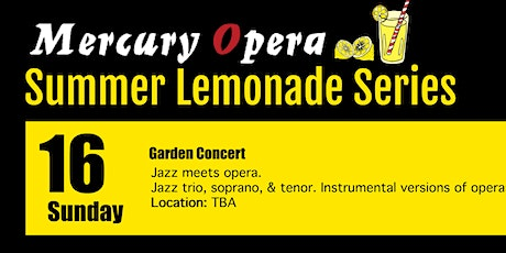 Jazz meets Mercury Opera Garden Concert - Lemonade Series tickets