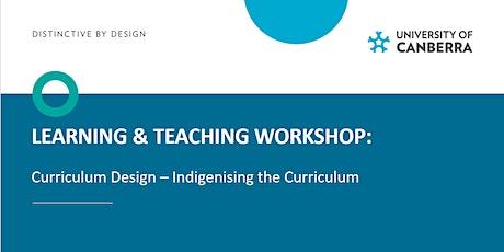 L&T workshop: Curriculum Design - Indigenising the Curriculum tickets