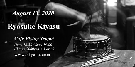Ryosuke Kiyasu snare drum solo show at Cafe Flying Teapot, Tokyo, Japan tickets