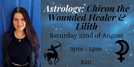 Astrology: Chiron the Wounded Healer & Lilith tickets