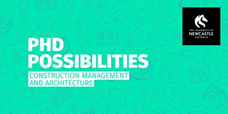 PhD Possibilities   Construction Management and Architecture tickets
