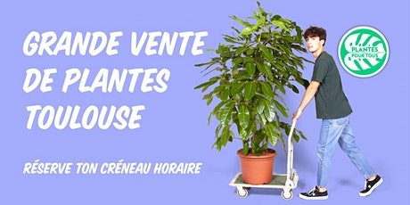 Vente de Plantes à petits prix - Toulouse billets