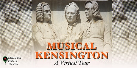 Musical Kensington – A Virtual Tour tickets