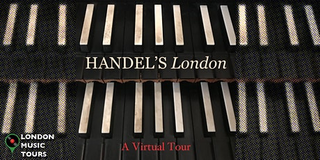 Handel In London – A Virtual Tour tickets