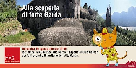 Alla scoperta di Forte Garda biglietti