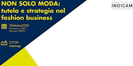 NON SOLO MODA: tutela e strategia nel fashion business biglietti