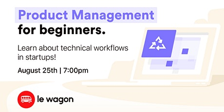 Le Wagon Workshop - Learn about Product Management & Startups!  tickets