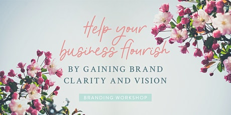 Help your business flourish by gaining brand clarity & vision - Workshop tickets