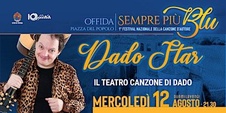 Dado Star - Il teatro canzone di Dado biglietti