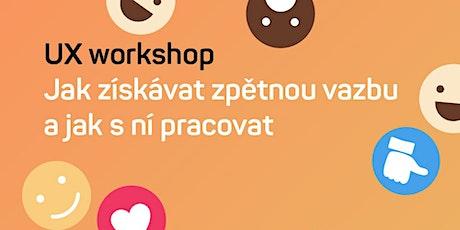 Workshop: Jak získávat zpětnou vazbu od uživatelů a jak s ní pracovat tickets