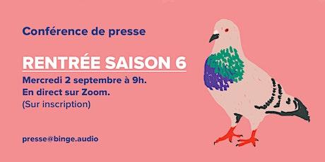 Binge Audio Saison 6 - Conférence de presse de rentrée billets