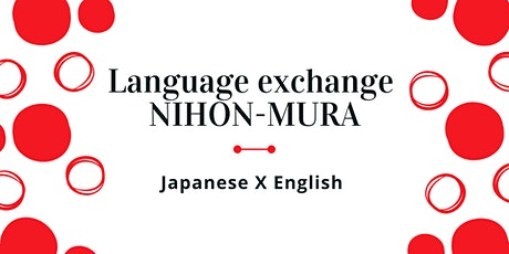 "Japanese x English Online Language Exchange ""NIHONMURA"" tickets"
