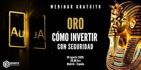 WEBINAR ORO | FUNDAMENTOS DE MERCADO Y CÓMO INVERTIR CON SEGURIDAD entradas