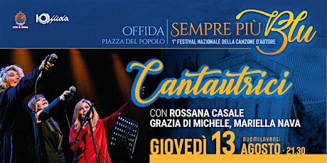 Cantautrici - con Rossana Casale, Grazia Di Michele, Mariella Nava biglietti