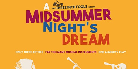The Three Inch Fools: A Midsummer Night's Dream tickets