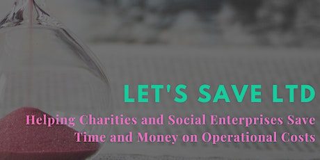 Helping Charities  Save Time & Money on Operational Costs tickets