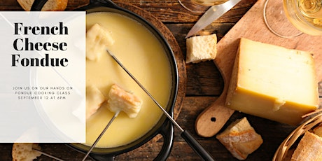 Authentic French Cheese Fondue - Hands on cooking class with dinner on site tickets