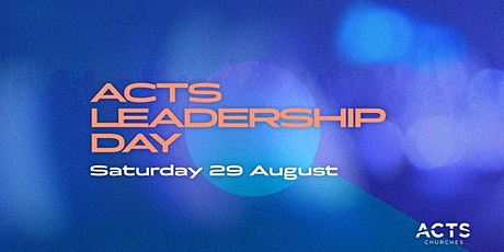 ACTS Leadership Day 2020 - Host Site (JD Church Swindon) tickets
