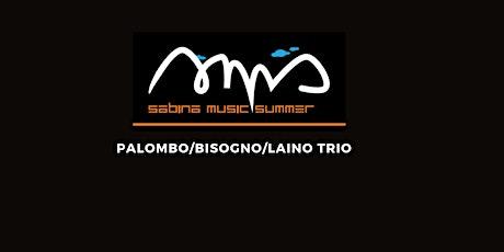 PALOMBO BISOGNO LAINO TRIO  @ SABINA MUSIC SUMMER - PALAZZO FORANI biglietti