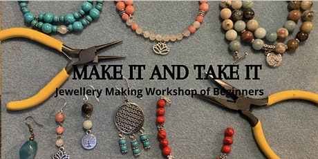 Make it and Take it - Socially Distanced Jewellery Workshop for Beginners tickets
