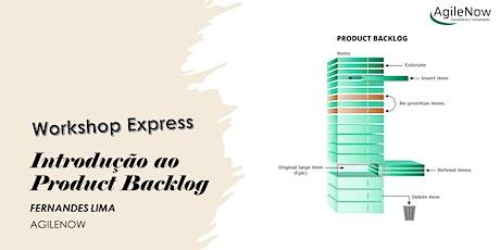 Workshop Express:Introdução ao Product Backlog -08 ingressos