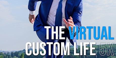 The Virtual Custom Life 5k tickets