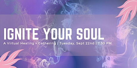 Ignite Your Soul: A Virtual Healing and Gathering tickets