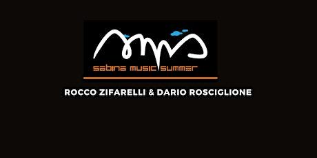 ROCCO ZIFARELLI/DARIO ROSCIGLIONE  @ SABINA MUSIC SUMMER - PALAZZO FORANI biglietti