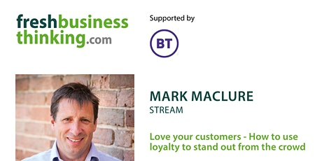 Love your customers – How to use loyalty to stand out from the crowd tickets