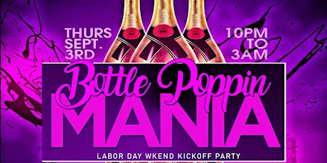 Bottle Poppin Mania:Unapologetic Labor Day Wkend Kickoff tickets