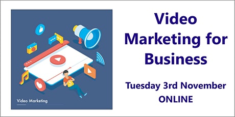 Video Marketing for Business – 3rd November, online tickets