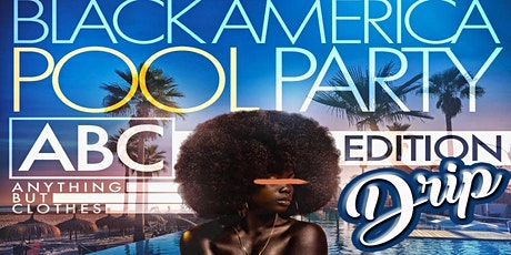 Unapologetic Labor Day | BLK AMERICA DRIP MANSION POOL PARTY tickets