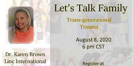 Let's Talk Family Trans-generational Trauma tickets